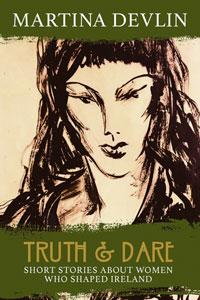 Truth & Dare by Martina Devlin
